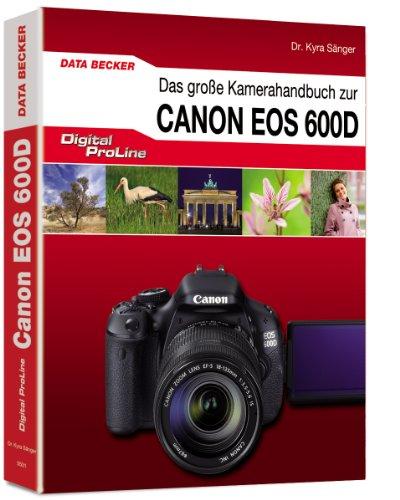 DigitalProLine - Das große Kamerahandbuch Canon EOS 600D