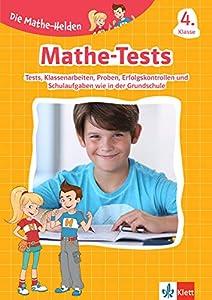 Klett Die Mathe-Helden: Mathe-Tests 4. Klasse: Mathematik-Tests, Klassenarbeiten, Lernzielkontrollen, Proben bzw. Probearbeiten, Erfolgskontrollen und ... bzw. Schularbeiten wie in der Grundschule