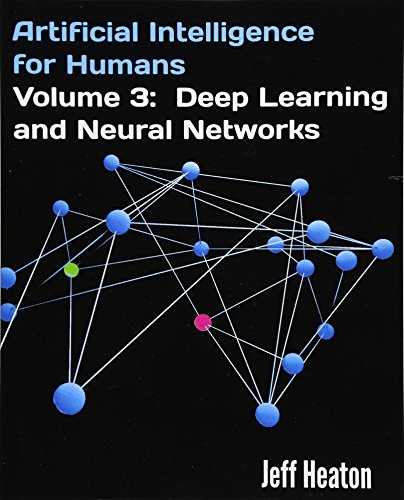 Artificial Intelligence for Humans, Volume 3: Deep Learning and Neural Networks