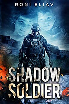 Shadow Soldier: A Military Thriller by [Roni  Eliav]