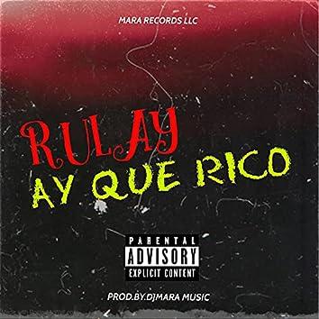 RULAY AY QUE RICO