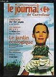 LE JOURNAL DE CARREFOUR N° 15. SOMMAIRE: UNE CLIM ADAPTEE A VOS BESOINS, UN PRODUIT DE A A Z, LE BIJOU DANS TOUS SES ECLATS, LE JARDIN ECOLOGIQUE, DES TELEPHONES MOBILES A TOUT FAIRE...