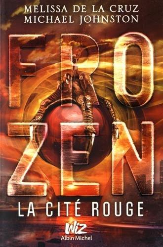 Frozen - tome 2: La Cité Rouge