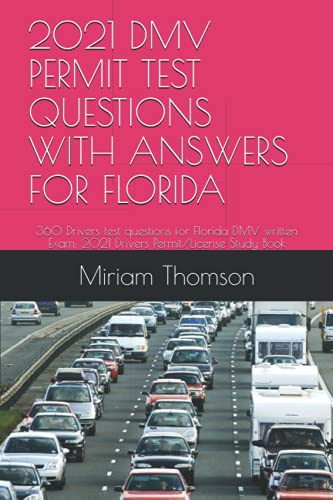2021 DMV PERMIT TEST QUESTIONS WITH ANSWERS FOR FLORIDA: 360 Drivers test questions for Florida DMV