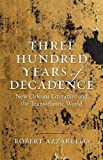 Three Hundred Years of Decadence: New Orleans Literature and the Transatlantic World