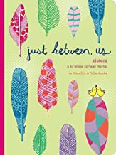 Just Between Us: Sisters   A No-Stress, No-Rules Journal (Big Sister Books, Books for Daughters, Gifts for Daughters)