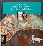 Malen auf Keramik. Techniken und Dekore. Ideen. Techniken. Beispiele. (Callwey Creativ Spezial)