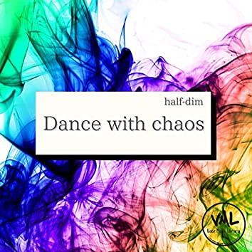 Dance with chaos
