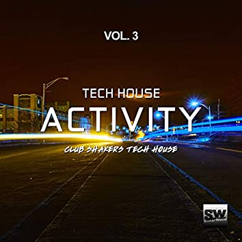 Tech House Activity, Vol. 3 (Club Shakers Tech House)