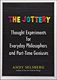 Image of The Jottery: Thought Experiments for Everyday Philosophers and Part-Time Geniuses