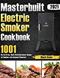 Masterbuilt Electric Smoker Cookbook 2021: 1001-Day No-Stress, Mouth-Watering Smoker Recipes for Beginners and Advanced Pitmasters