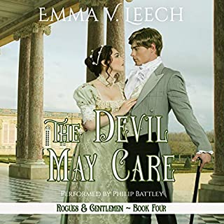 The Devil May Care     Rogues and Gentlemen, Book Four              By:                                                                                                                                 Emma V Leech                               Narrated by:                                                                                                                                 Philip Battley                      Length: 10 hrs and 52 mins     1 rating     Overall 5.0
