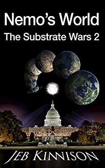 Nemo's World: The Substrate Wars 2 by [Jeb Kinnison]