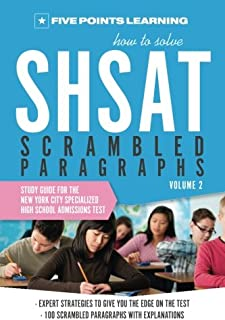 How to Solve SHSAT Scrambled Paragraphs (Volume 2): Study Guide for the New York City Specialized High School Admissions Test;How to Solve SHSAT Scrambled Paragraphs