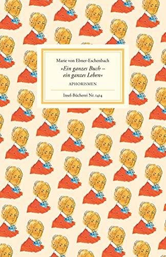 Ein ganzes Buch - ein ganzes Leben: Aphorismen (Insel-Bücherei)