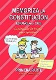 Memoriza la Constitución Española de 1978 (PRIMERA PARTE: desde 'Preámbulo' al Artículo 96): Cuadernillo de trabajo para opositores (Memoriza la ... de cuadernillos de trabajo para opositores)