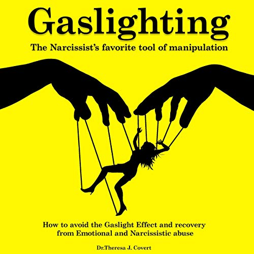 Gaslighting: The Narcissist's Favorite Tool of Manipulation  By  cover art