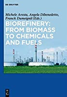 Biorefinery: From Biomass to Chemicals and Fuels