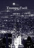 Trompe-l'oeil: Or, the Old In and Out. Of Love. (English Edition)