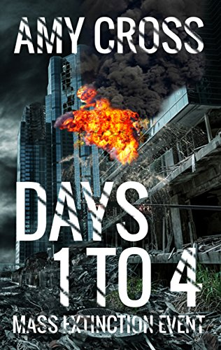 Days 1 to 4 (Mass Extinction Event) by [Amy Cross]