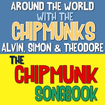 Around the World with the Chipmunks / The Chipmunk Songbook