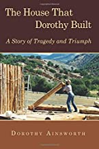 The House That Dorothy Built: A Story of Tragedy and Triumph