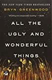 All the Ugly and Wonderful Things:...