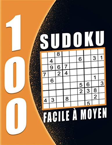 Livre Sudoku Pour Adulte Facile à Moyen: 100 Grilles avec solutions, Sudoku Adulte Gros Caractère  Grand Taille. (French Edition)