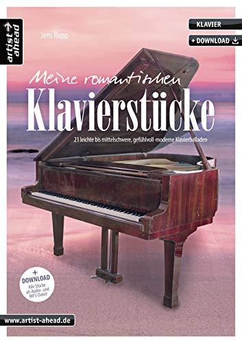 Meine romantischen Klavierstücke: 21 leichte bis mittelschwere, gefühlvoll-moderne Klavierballaden (inkl. Download). Schöne Spielstücke für Piano. Songbook. Klaviernoten.
