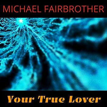 Your True Lover