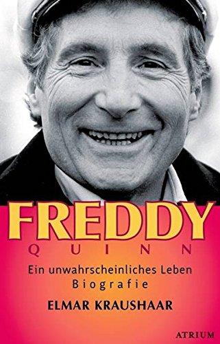 Freddy Quinn: Ein unwahrscheinliches Leben