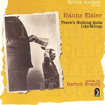 Eisler, H., Brecht, B.: There's Nothing Quite Like Money