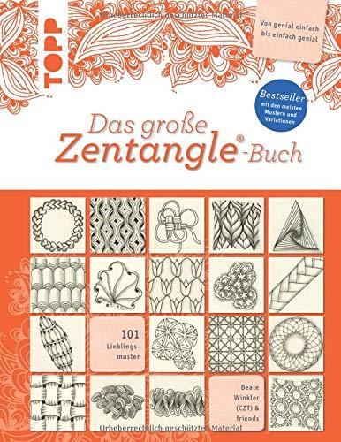 Das große Zentangle®-Buch: Bestseller mit den meisten Mustern und Variationen. 101 Lieblingsmuster. Von genial einfach bis einfach genial. Mit Bijou-Format.