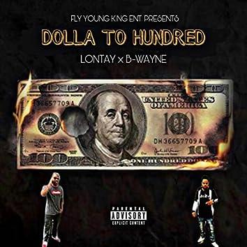 Dolla to Hundred (feat. B-Wayne)