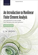An Introduction to Nonlinear Finite Element Analysis: with applications to heat transfer, fluid mechanics, and solid mechanics