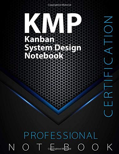 "KMP Notebook, Kanban System Design Certification Exam Preparation Notebook, 140 pages, KMP examination study writing notebook, Dotted ruled/blank ... 8.5"" x 11"", Glossy cover pages, Black Hex"