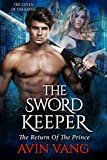 The Sword Keeper: A Dark Paranormal Gothic Romance The Return Of The Prince (The...