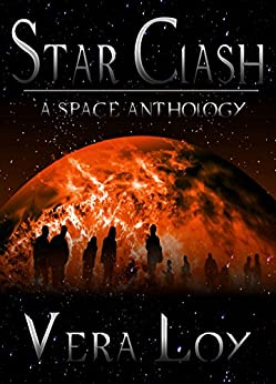 [Vera Loy]のStar Clash: A Space Anthology (English Edition)