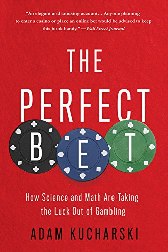 Compare Textbook Prices for The Perfect Bet: How Science and Math Are Taking the Luck Out of Gambling Reprint Edition ISBN 9781541697232 by Kucharski, Adam