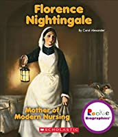 Florence Nightingale: Mother of Modern Nursing (Rookie Biographies)