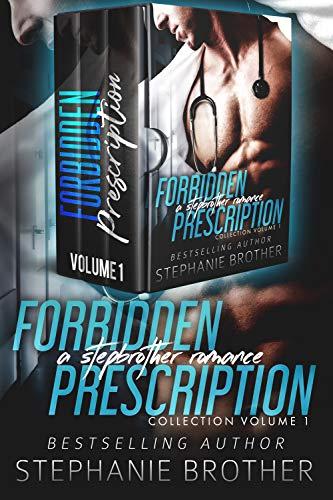 Forbidden Prescription: A Stepbrother Romance Box Set Volume 1 (Forbidden Medicine Collection)