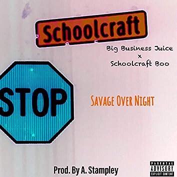 Savage Over Night (feat. Schoolcraft Boo)