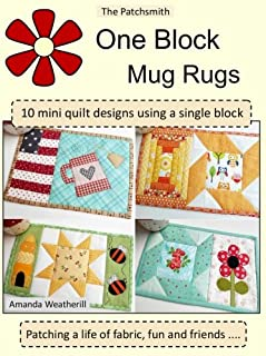 The Patchsmith's One Block Mug Rugs: 10 Mini quilt designs using a single block