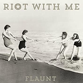 Riot With Me
