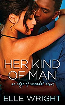 Her Kind of Man (Edge of Scandal Book 3) by [Elle Wright]