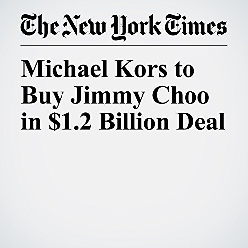 Michael Kors to Buy Jimmy Choo in $1.2 Billion Deal copertina