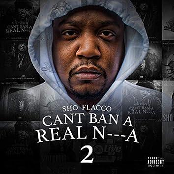 Can't Ban a Real Nigga
