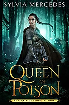Queen of Poison (The Venatrix Chronicles Book 6) by [Sylvia Mercedes]
