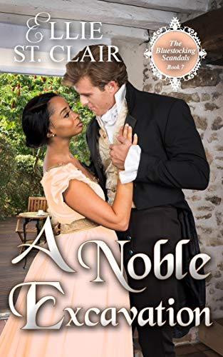 A Noble Excavation (The Bluestocking Scandals Book 7) (English Edition)