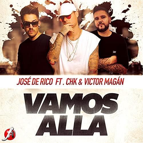 José de Rico, CHK & Victor Magan